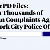 The NYPD Files: Search Thousands of Civilian Complaints Against New York City Police Officers - ProPublica