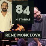 René Monclova - 84 Historias