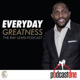 TRUST THE PROCESS | ED REED - Everyday Greatness: The Ray Lewis Podcast