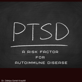 PTSD May Be a Risk Factor for Autoimmune Disease
