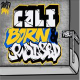 Cali Born & Raised