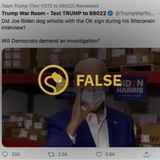Trump Campaign Falsely Suggests Biden Promoted 'White Power' Symbol