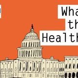 KHN's 'What the Health?': A Little Good News and Some Bad on COVID-19