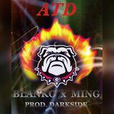 ATD - AMAZING MING x BLANKO (Prod. DARKSIDE)