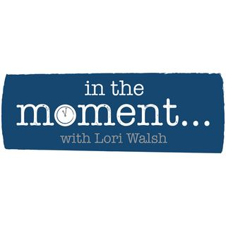 In the Moment - Lori Walsh