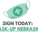 I just signed: Mask-up Nebraska. Demand Pete Ricketts enforce a statewide mask mandate!