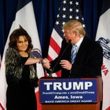 """I Think People Will Get Tired of Him"": For Donald Trump, Sarah Palin's Fall Shows the Limits of Media Obsession"