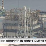 Pressure drops inside vessel at Fukushima plant | NHK WORLD-JAPAN News