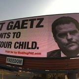 """Another Matt Gaetz """"wants to date your child"""" billboard to go up in Florida"""