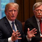 Trump Declares Bolton 'Will Have Bombs Dropped On Him'